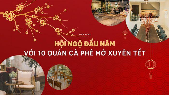 10 quán cà phê mở xuyên Tết ở TP.HCM