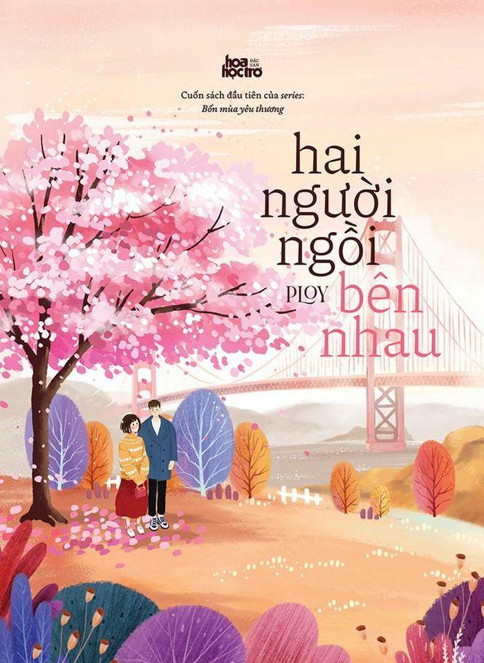 """""""Hai người ngồi bên nhau"""" – cuốn tiểu thuyết dành cho những trái tim luôn tin vào tình yêu"""