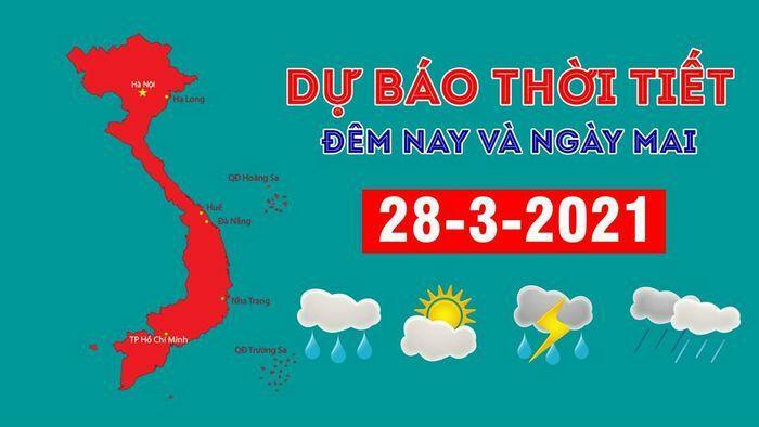 Dự báo thời tiết đêm nay và ngày mai 28/3/2021