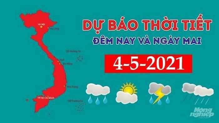 Dự báo thời tiết đêm nay và ngày mai 4/5/2021