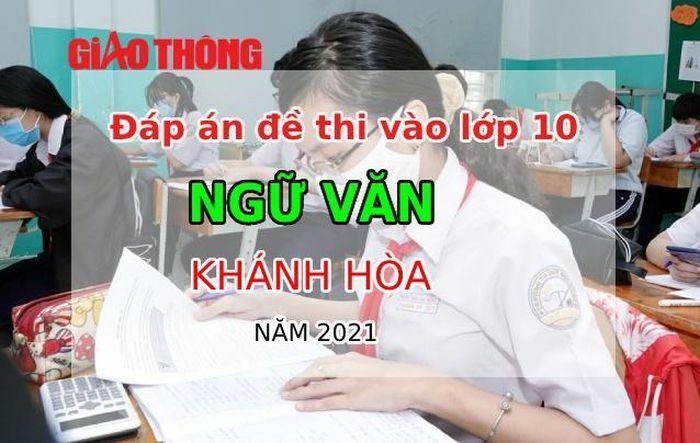 Đáp án đề thi vào lớp 10 môn Ngữ văn tỉnh Khánh Hòa năm 2021