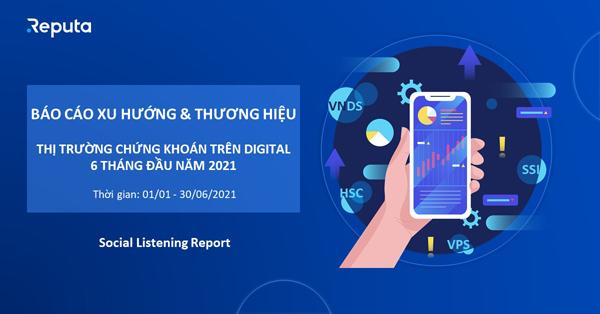 Ấn tượng: Báo cáo Xu hướng và thương hiệu thị trường chứng khoán trên Digital 6 tháng đầu năm